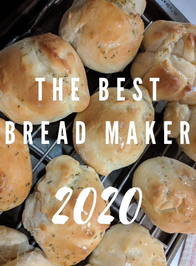 The Best Bread Maker 2020